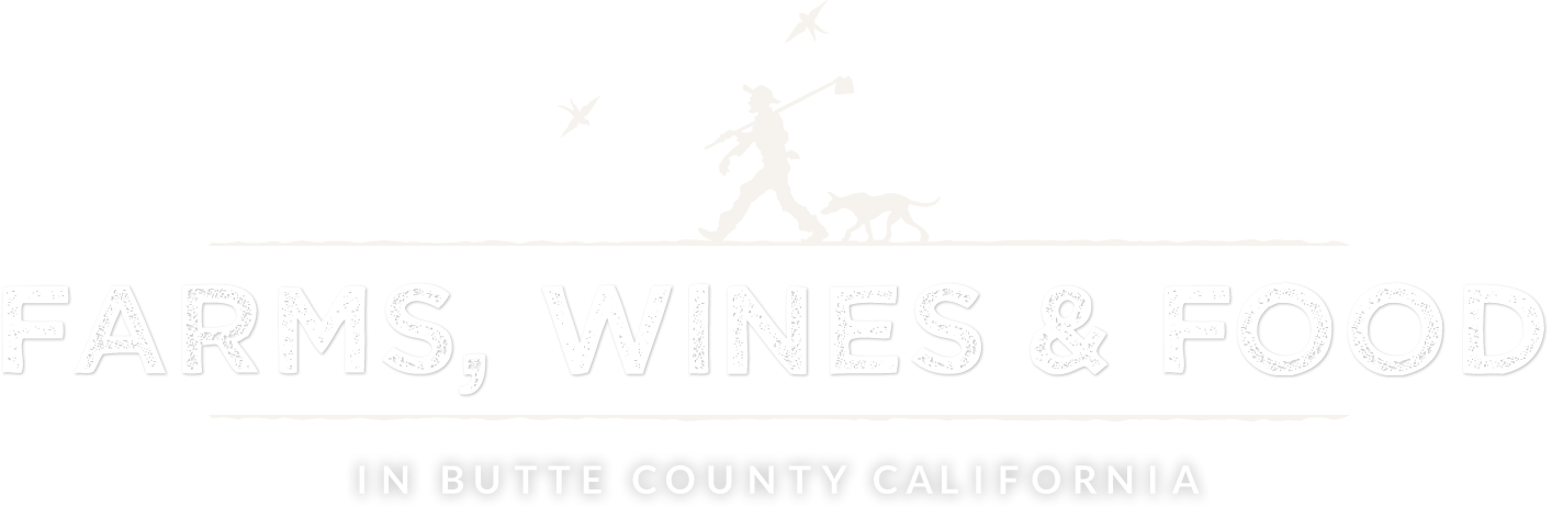 Farms, Wines & Food in Butte County California